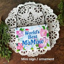 World's Best MaMaw Wood Ornament Mini Sign Ma Maw Gift Decorative Greetings USA