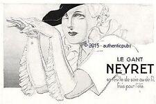 PUBLICITE NEYRET LE GANT SOIE SIGNE RENE VINCENT DE 1935 FRENCH AD PUB ART DECO
