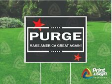 Purge 18x24 Yard Sign Coroplast Printed Single Sided With Free Stand