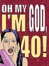 """""""AS NEW"""" Oh My God, I'm 40!: The 40-Something Woman's Survival Guide, Durbin, De"""