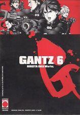 GANTZ PRIMA EDIZIONE VOLUME 6 EDIZIONE PLANET MANGA