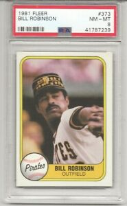 1981 FLEER #373 BILL ROBINSON, PSA 8 NM-MT, PITTSBURGH PIRATES,  ONLY 9 HIGHER