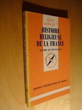Que sais-je ? N°2428 Xavier de Montclos Histoire religieuse de la France 1990