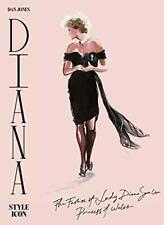 Diana: Style Icon: A Celebration of the fashion of Lady Diana Spencer, Princess