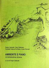 AMBIENTE E PIANO UN'INTRODUZIONE AL TEMA A CURA DI SERGIO CALDARETTI 1994