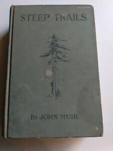 Steep Trails John Muir First Edition HB 1918