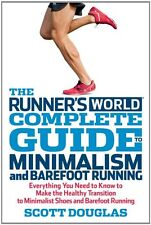Runners World Complete Guide to Minimalism and Barefoot Running: How to Make th