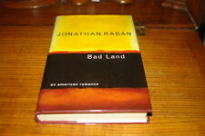 BAD LAND-AN AMERICAN ROMANCE BY JONATHAN RABAN-SIGNED COPY