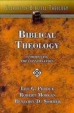 Biblical Theology: Introducing the Conversation: By Leo G Perdue, Robert Morg.