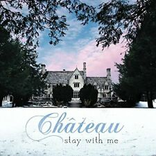 Ch?teau-Stay With Me (US IMPORT) CD NEW