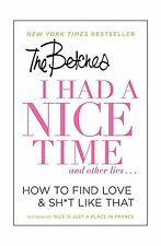 I Had a Nice Time And Other Lies...: How to Find Love & Sh*t Li... Free Shipping