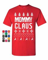 Mommy Claus T-Shirt Funny Ugly Sweater Santa Christmas Xmas