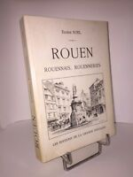 Rouen Rouennais Rouenneries par  Eugène Noel Réédition