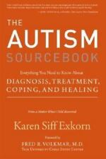 The Autism Sourcebook: Everything You Need to Know About Diagnosis, Treatment, C