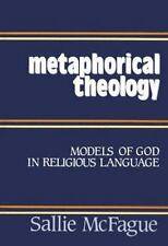 Metaphorical Theology: Models of God in Religious Language Sallie McFague Paper