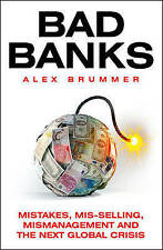 """AS NEW"" Brummer, Alex, Bad Banks: Greed, Incompetence and the Next Global Crisi"