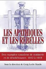 Les apathiques et les rebelles: Des exemples canadiens de mutinerie et de