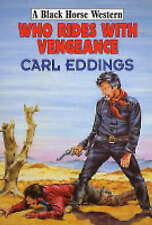 Good, Who Rides with Vengeance (Black Horse Western), Eddings, Carl, Book