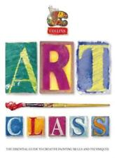 Collins Art Class: The Essential Guide to Creative Painting Sk ..9780004133768