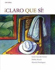 Claro que si!: An Integrated Skills Approach, Lucia (Lucia Caycedo Garner) Cayce