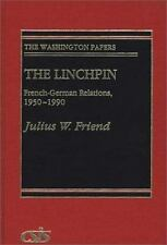 The Washington Papers: The Linchpin : French-German Relations, 1950-1990 154...