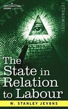 The State in Relation to Labour by W. Stanley Jevons (2012, Paperback)