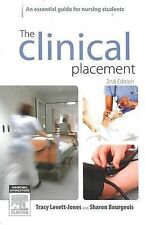 The Clinical Placement: An Essential Guide for Nursing Students by Tracy...