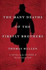 The Many Deaths Of The Firefly Brothers Thomas Mullen 2010 Hcdj Hardship Love