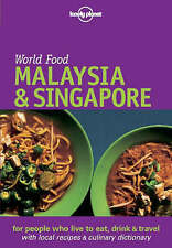 Malaysia & Singapore: World Food (Lonely Planet World Food Malaysia &-ExLibrary