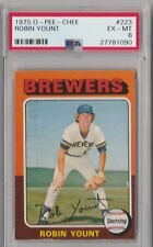 ROBIN YOUNT -- 1975 O-PEE-CHEE -- ROOKIE CARD -- #223 -- PSA GRADED EX-MT 6