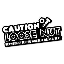 Caution Loose Nut Sticker Decal 4x4 4WD Funny Ute #5204K