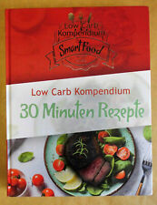 Low Carb Kompendium Kochbuch 30 Minuten Rezepte 2. Auflage 2020