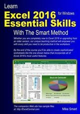Learn Excel 2016 Essential Skills with the Smart Method : Courseware Tutorial...