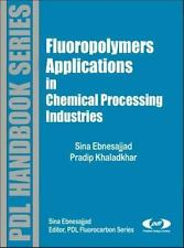 PDL Handbook: Fluoropolymers Applications in Chemical Processing Industries :...