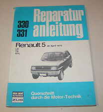 Reparaturanleitung Renault 5 LS / TS / GTL - Baujahre 1974 bis 1980!