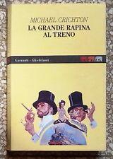 32285 Michael Crichton - La grande rapina al treno - Garzanti ed. - 1995