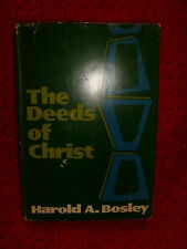 The Deeds Of Christ by Harold A. Bosley - 1969