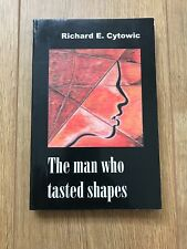 The Man who Tasted Shapes, New Revised Edition, Richard E. Cytowic