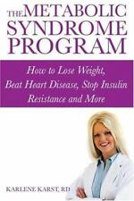 The Metabolic Syndrome Program: How to Lose Weight, Beat Heart Disease, Stop Ins
