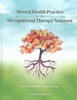 Mental Health Practice for the Occupational Therapy Assistant, Hardcover by M...