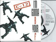 C-12 - I'm gonna b your f CD SINGLE 2TR CARDSLEEVE 1995 Eurodance BELGIUM (CNR)