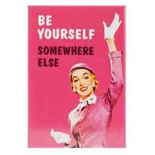 Be Yourself Somewhere Else Fridge Magnet Funny Decor Retro Novelty Gift Humour