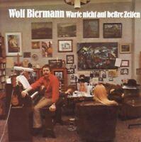 WOLF BIERMANN - WARTE NICHT AUF BESSRE ZEITEN  CD NEU