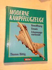 Moderne Kampfflugzeuge - Bewaffnung , Einsatz und Erkennungsmerkmale