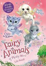 Fairy Animals of Misty Wood: Chloe the Kitten, Bella the Bunny, and Paddy the...