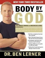 Body by God: The Owner's Manual for Maximized Living, Lerner, Ben, Good Book