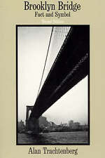 Brooklyn Bridge. Fact and Symbol by Trachtenberg, Alan (Paperback book, 1979)