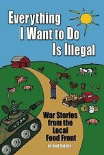 EVERYTHING I WANT TO DO IS ILLEGAL by Joel Salatin - NEW PAPERBACK BOOK