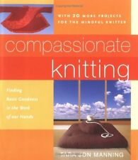 Compassionate Knitting: Finding Basic Goodness in the Work of Our Hands by Tara
