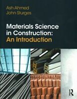 Materials Science in Construction : An Introduction, Paperback by Ahmed, Ash;...